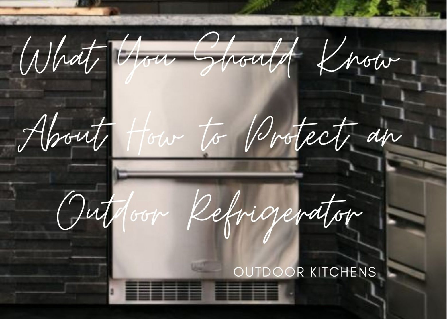 What You Should Know About How to Protect an Outdoor Refrigerator