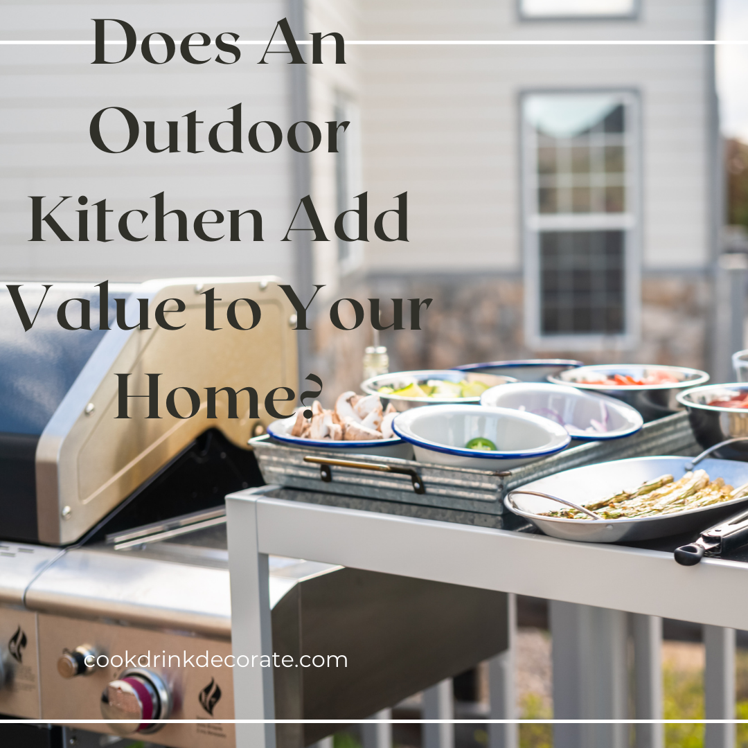 Outdoor Kitchens – Adding Value to Your Home