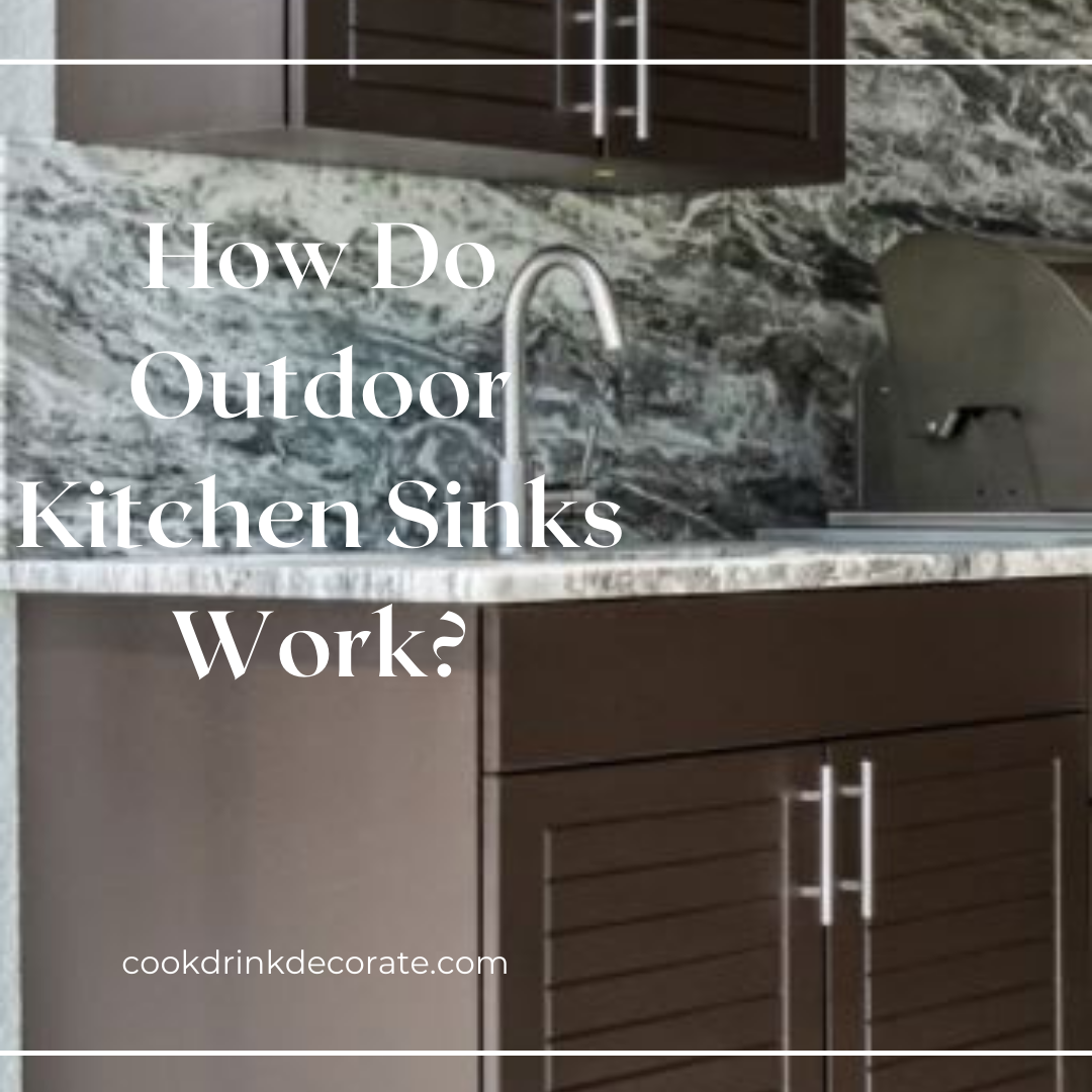 How Does an Outdoor Kitchen Sink Work?